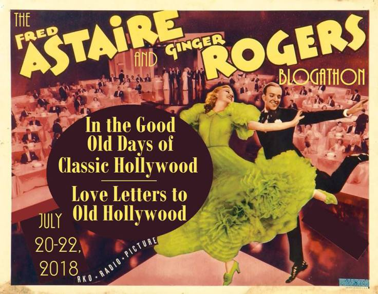 The Fred Astaire And Ginger Rogers Blogathon My Ranking Of Astaire And Rogers Films Musings Of A Classic Film Addict